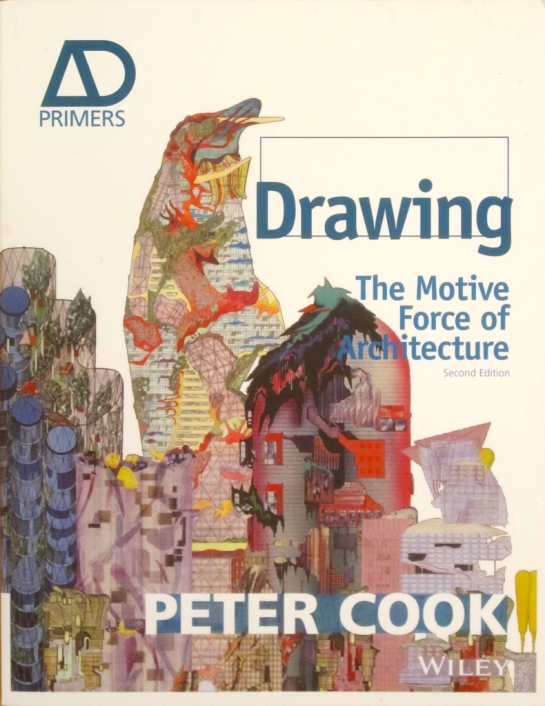 Drawing, The Motive Force of Architecture