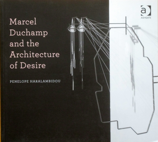 Marcel Duchamp and The Architecture of Desire